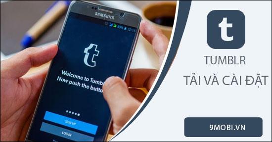 huong dan tai va cai dat tumblr tren android iphone