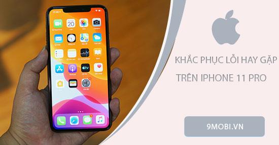 cach sua cac loi thuong gap tren iphone 11 pro