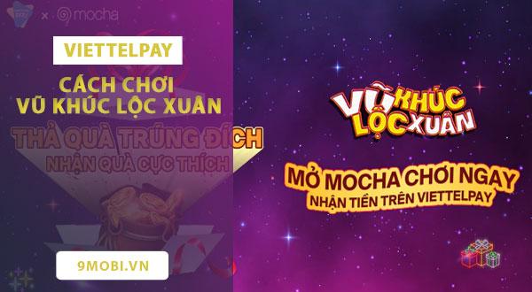 Cách chơi Vũ khúc lộc xuân trên ViettelPay, Mocha