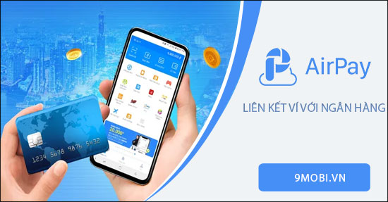 cach lien ket airpay voi ngan hang