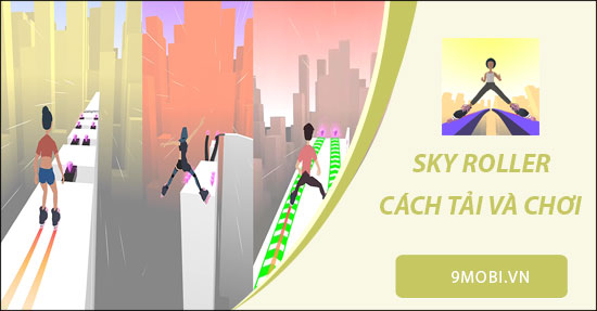 cach cai dat va choi game sky roller