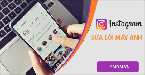 cach sua loi may anh tren ung dung instagram cho android
