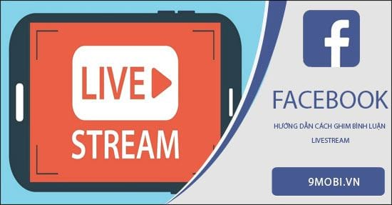 cach ghim binh luan livestream facebook tren dien thoai