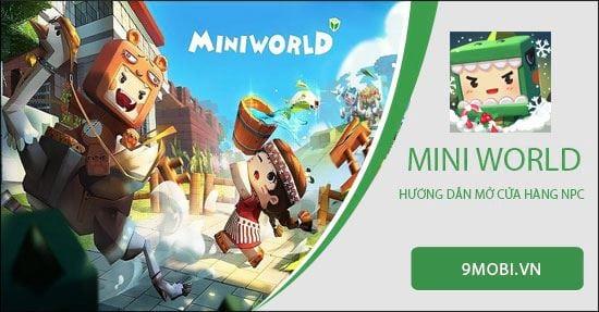 huong dan mo cua hang npc trong mini world