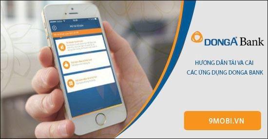 Cách tải và cài các ứng dụng DongA Bank lên Android, iOS