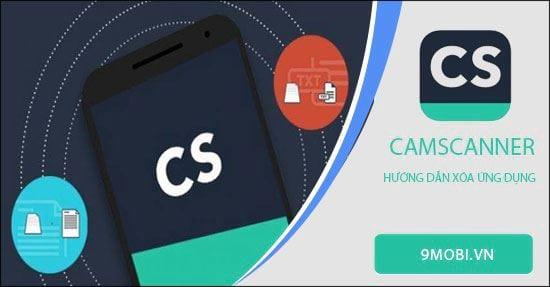 Cách xóa ứng dụng CamScanner trên điện thoại iPhone, Android