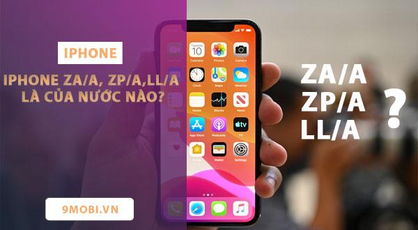 iphone zaa zpa lla la cua nuoc nao