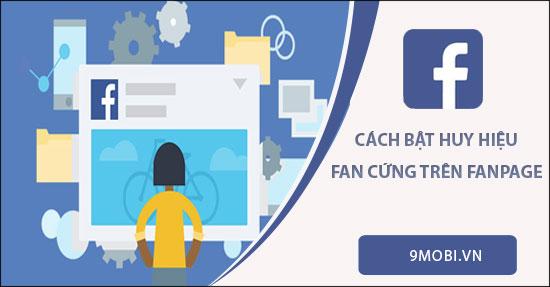cach bat huy hieu fan cung page facebook tren dien thoai