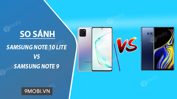 so sanh samsung galaxy note 10 lite voi samsung galaxy note 9