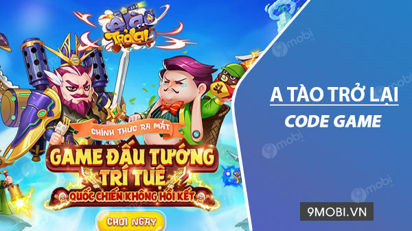 code game a tao tro lai