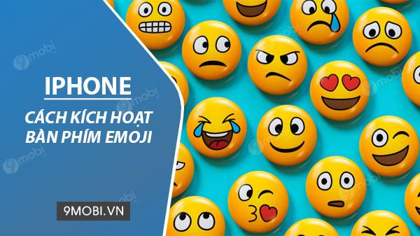 kich hoat ban phim emoji cho iphone