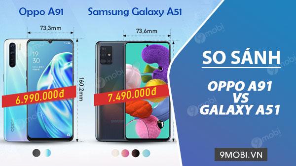 so sanh samsung galaxy a51 va oppo a91