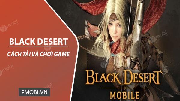 cach tai va choi game black desert mobile tren dien thoai