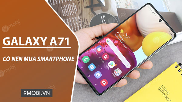 co nen mua samsung galaxy a71
