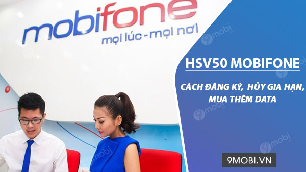 cach dang ky goi hsv50 mobifone 50k thang 5gb toc do cao