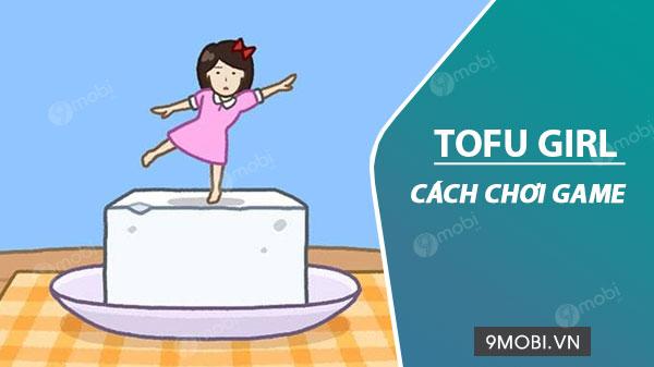 huong dan choi game tofu girl tren dien thoai