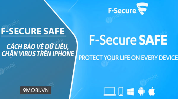 huong dan su dung f secure safe tren iphone de diet virus