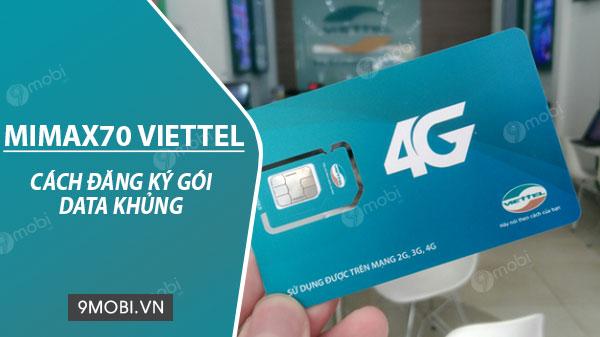 cach dang ky goi cuoc mimax70 viettel chi 70k thang co 3gb data