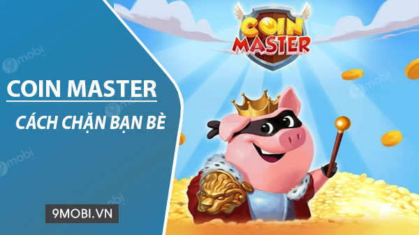 huong dan chan ban be game coin master