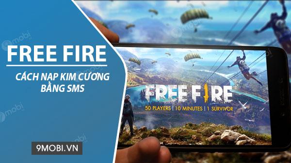 cach nap kim cuong game free fire bang sms