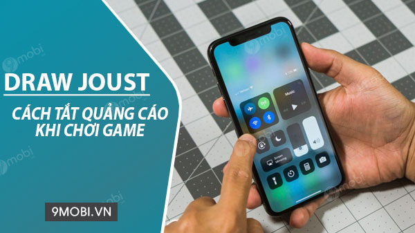 cach tat quang cao khi choi game draw joust