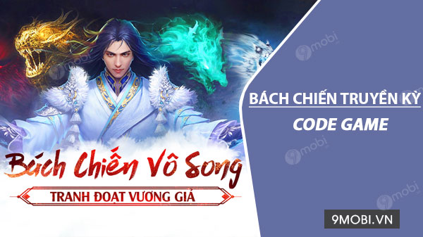 code game bach chien truyen ky