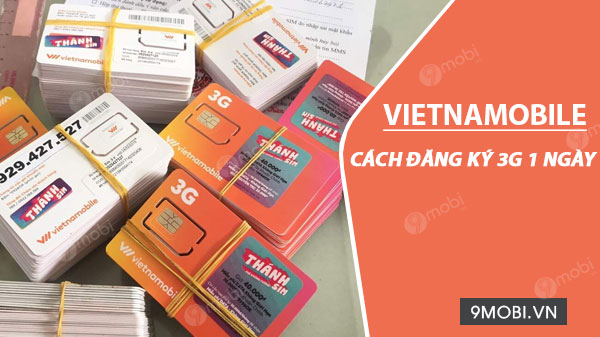 cach dang ky 3g vietnamobile 1 ngay