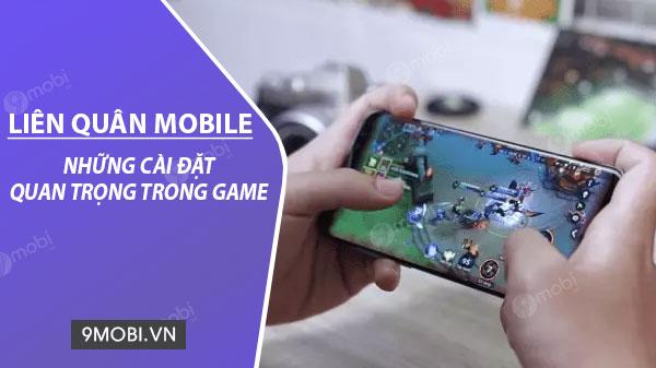 nhung cai dat trong game lien quan mobile nen biet