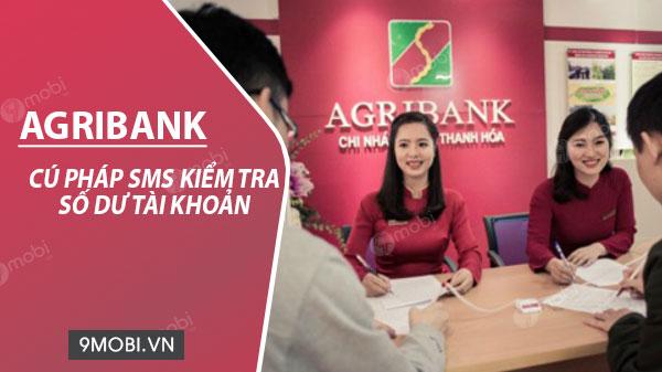 Cú pháp SMS kiểm tra số dư tài khoản Agribank