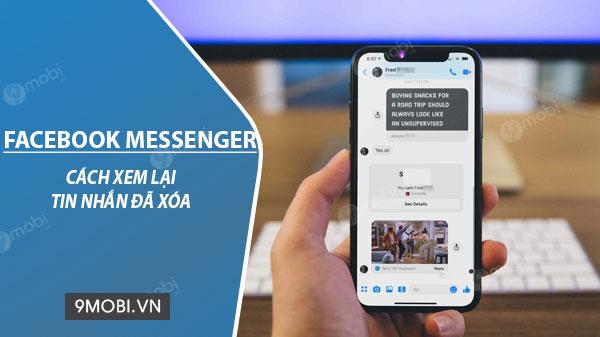 cach xem lai tin nhan messenger facebook bi xoa tren dien thoai