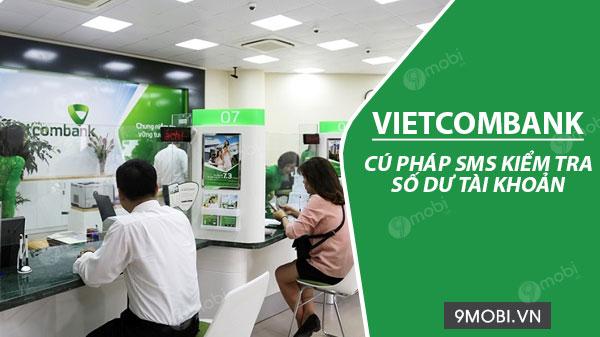Cú pháp SMS kiểm tra số dư tài khoản Vietcombank