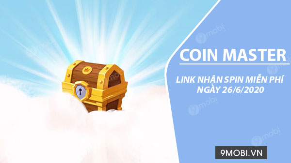link spin coin master mien phi ngay 26 6 2020