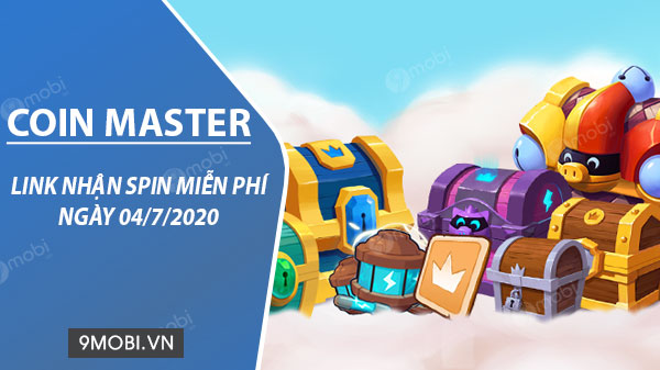 link collect spin coin master free ngay 04 7 2020