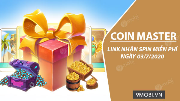 link nhan mien phi spin coin master ngay 03 7 2020