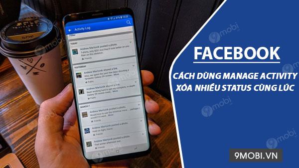 cong cu xoa nhieu post facebook cung luc manage activity