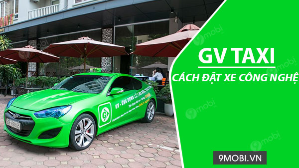 cach dat xe bang ung dung gv taxi