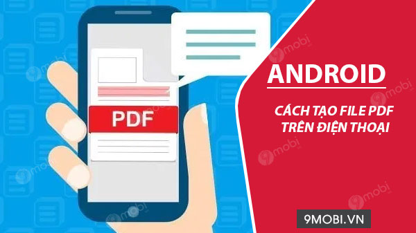 cach tao file pdf tren dien thoai android