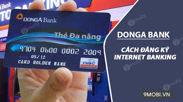 Cách đăng ký Internet Banking DongA Bank trên điện thoại
