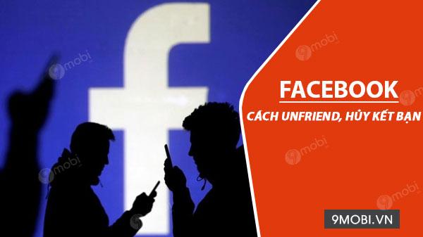 cach unfriend huy ket ban tren facebook