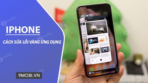 cach khac phuc loi vang ung dung tren iphone