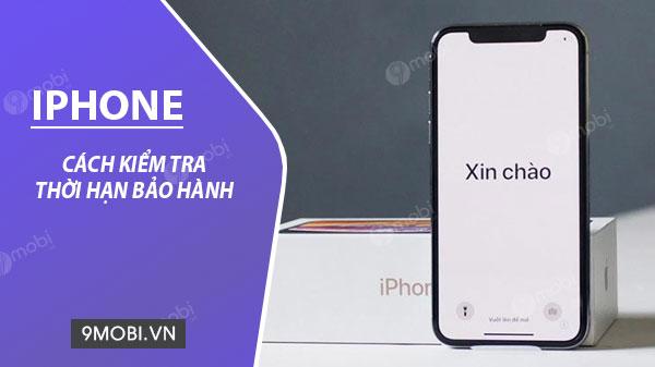 kiem tra thoi han bao hanh dien thoai iphone