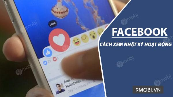 cach xem nhat ky hoat dong facebook tren dien thoai