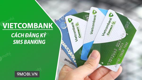 Cách đăng ký SMS Banking của Vietcombank