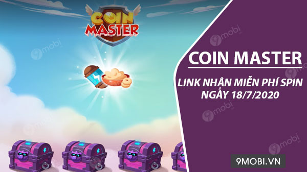 link kiem spin coin master free ngay 18 7 2020
