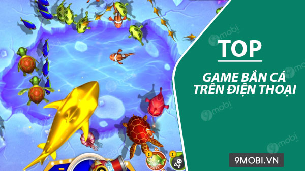 top game ban ca hay tren dien thoai android iphone