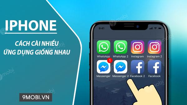 cach cai nhieu app giong nhau tren iphone