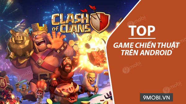 top game chien thuat tren android hay nhat