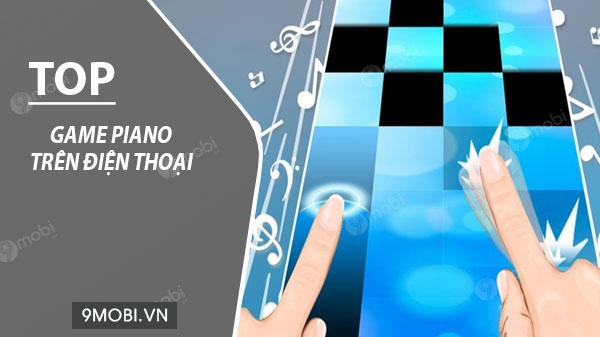 top game piano hay tren dien thoai