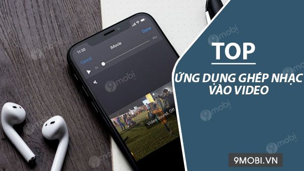 top ung dung ghep nhac vao video tren android iphone