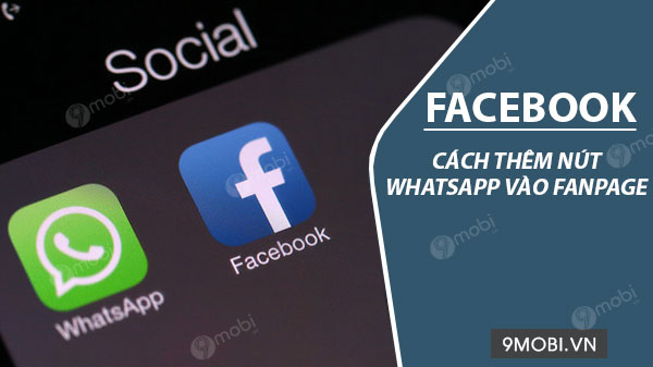 cach them nut whatsapp vao fanpage facebook